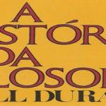 Will Durant | História da Filosofia e Grandes Pensadores (PDFs)