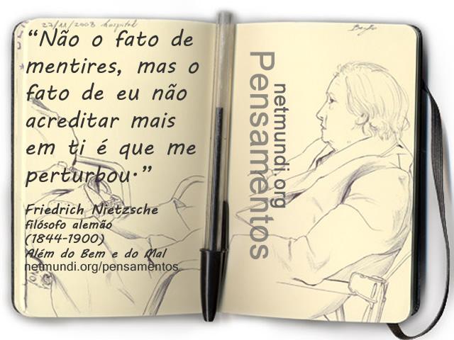 Friedrich Nietzsche, filósofo alemão. Além do bem e do mal