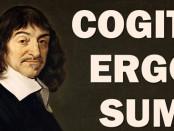 Descartes: penso, logo existo (cogito ergo sum)
