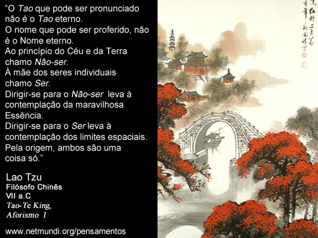 Lao Tzu Filósofo Chinês VII a.C Tao-Te King, Aforismo 1