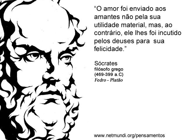 """""""O amor foi enviado aos amantes não pela sua utilidade material, mas, ao contrário, ele lhes foi incutido pelos deuses para sua felicidade."""" Sócrates Filósofo Grego"""