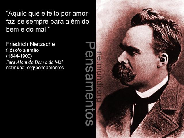 Friedrich Nietzsche, Filósofo Alemão.