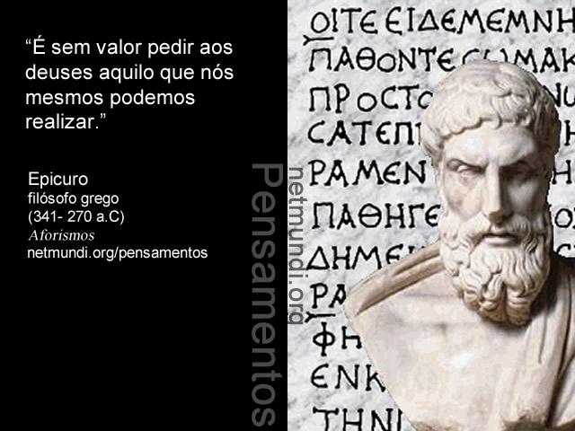 Epicuro, filósofo grego, (341- 270 a.C), Aforismos