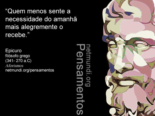 Epicuro, filósofo grego, (341- 270 a.C), Aforismos, epicurismo, filosofia helênica