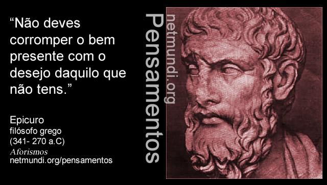 Epicuro, filósofo grego, (341- 270 a.C), Aforismos, epicurismo, filosofia helênica,