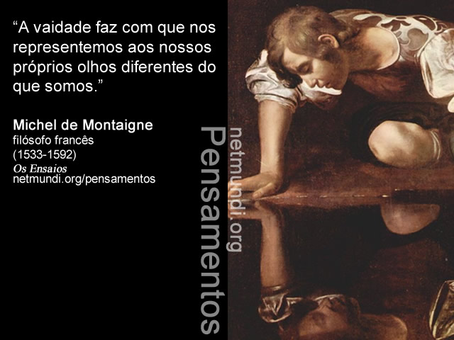 Michel de Montaigne, Filósofo Francês, os ensaios